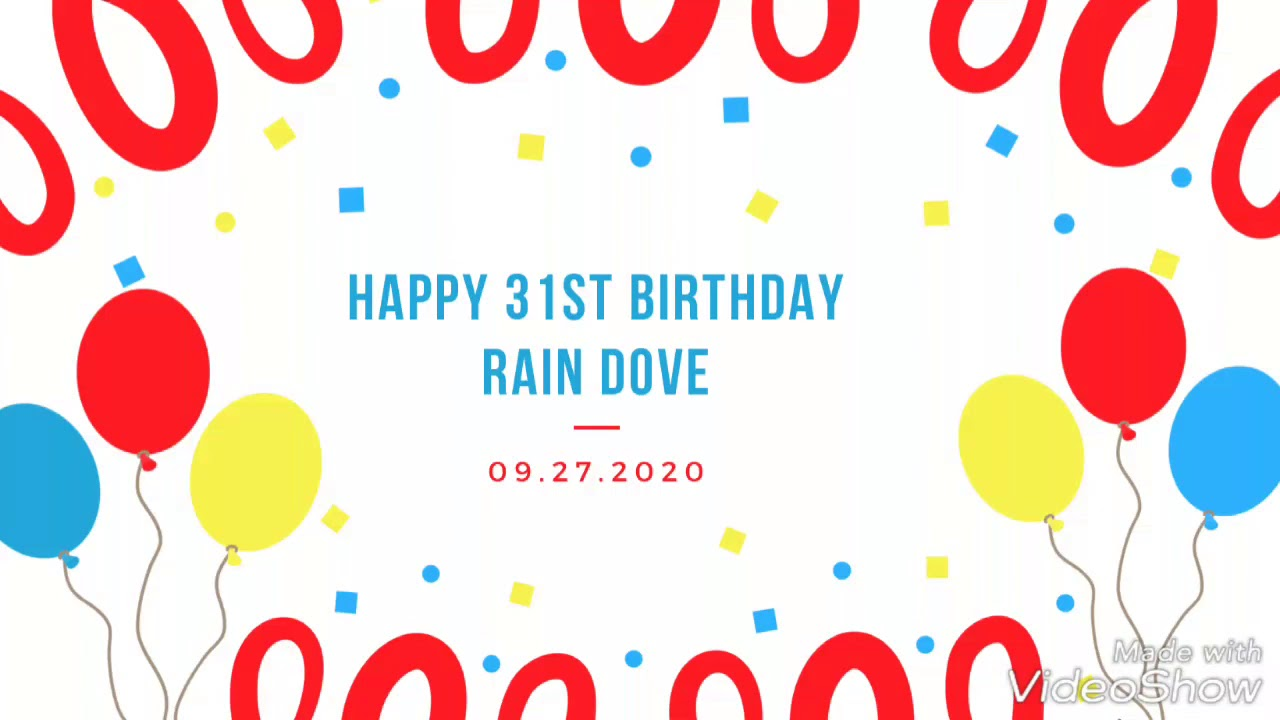 Rain Dove 31st birthday